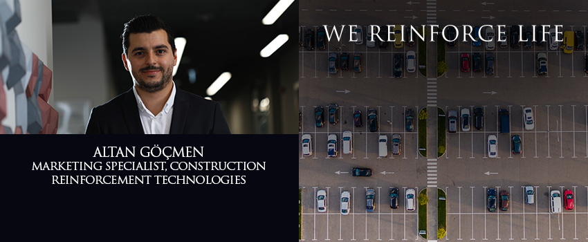 Altan Göçmen shares how construction reinforcement technologies are integrated in our daily lives.