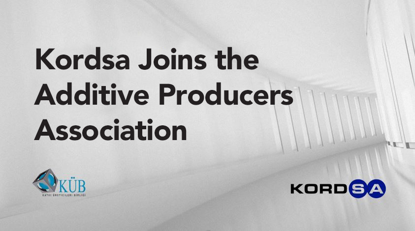 Kordsa Joins the Additive Producers Association